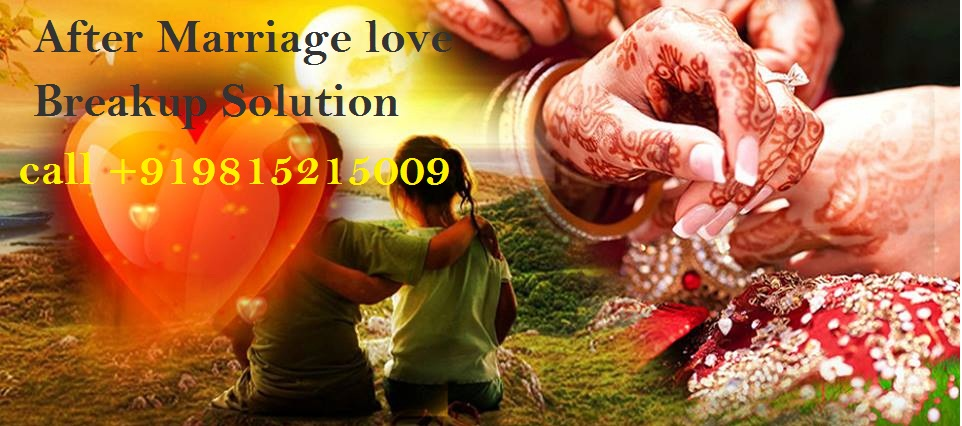 After Marriage love Breakup Solution